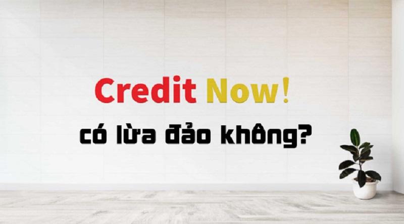 Credit Now có đầy đủ thông tin minh bạch về nguồn gốc và dịch vụ