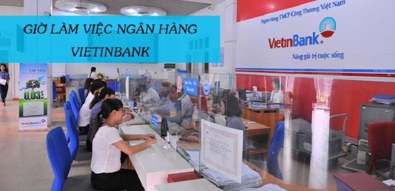 Giờ làm việc của ngân hàng Vietinbnk từ thứ 2 đến thứ 6 hàng tuần