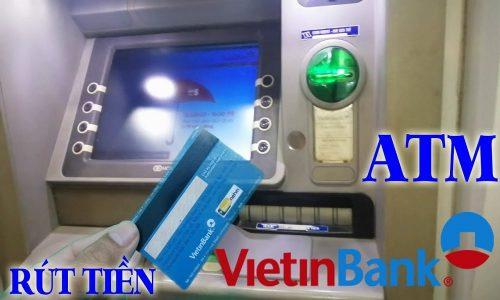 Hạn mức rút tiền ATM Vietinbank là bao nhiêu? Cập nhật 2021