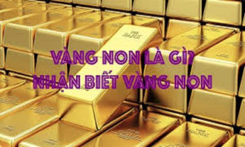 Vàng non là gì? Cách nhận biết vàng non đơn giản 2021